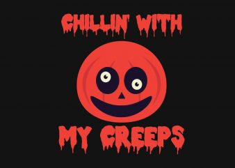 Chillin my creeps vector t shirt design for download
