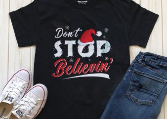 Don't stop believing T-shirt design PNG