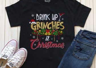 Drink up grinches Christmas t-shirt design download editable text
