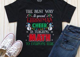 The best way to spread Christmas Cheer is teaching Math to everyone here  shirt download t shirt designs for sale