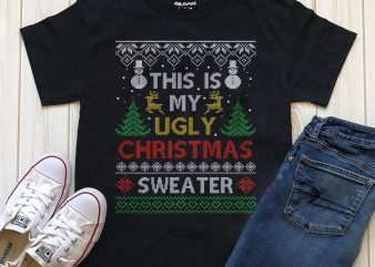This is my ugly Christmas sweater download t-shirt design graphic
