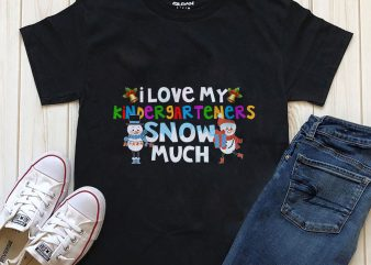I love my kindergarteners snow much Png t-shirt design graphic
