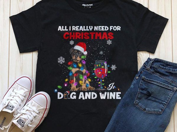 All I really need for Christmas DOG AND WINE t-shirt design graphic PNG
