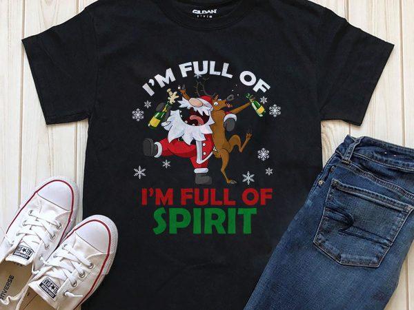 I'm Full of Spirit Santa T-shirt design download