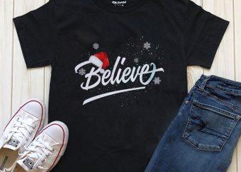 Believe Christmas T-shirt design PNG graphic t-shirt design