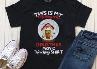 This is my Hallmark Christmas movie watching shirt PSD PNG files for download t-shirt design for sale