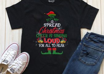 The best way to spread Christmas cheer is singing loud for all hear graphic t-shirt design