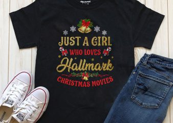 Just a girl who loves Hallmark Christmas movies t-shirt design graphic for sale