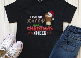 I run on coffee and Christmas Cheer Psd Png File graphic t-shirt design