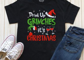 Drink up grinches it's Christmas Png Psd t-shirt design artwork