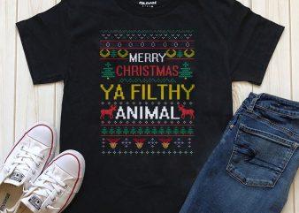 Merry Christmas Ya Filthy Animal t-shirt design for sale