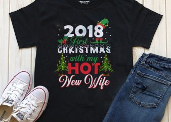 First Christmas with my hot new wife digital download t-shirt design for sale