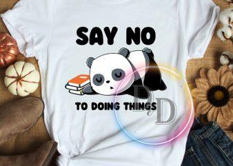 Panda say no to doing things T shirt