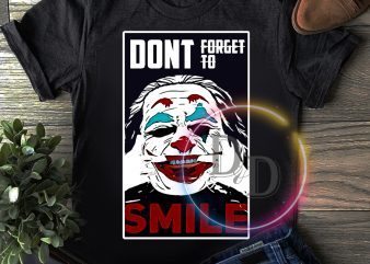 Dont forget to smile NO Don't Smile T shirt Joker 2019