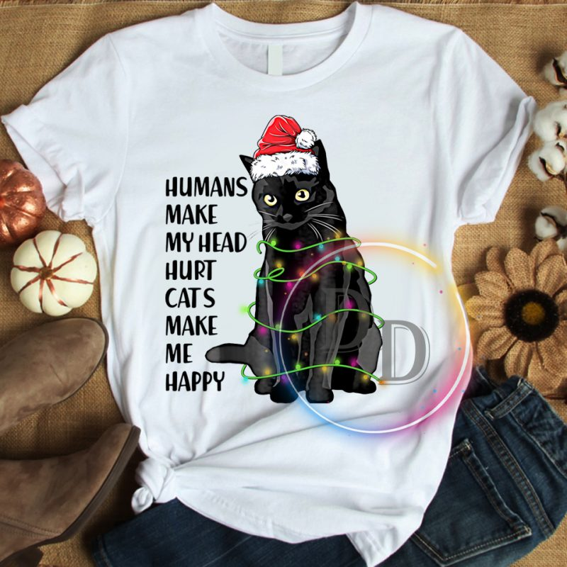Humans make my head hurt Cats make me happy Christmas T shirt tshirt designs for merch by amazon