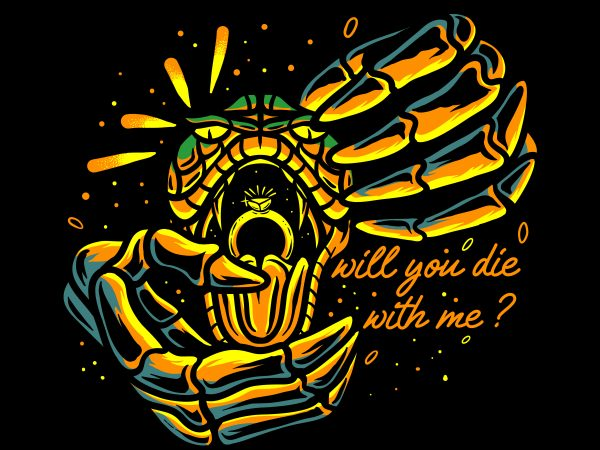 will you die with me ? t shirt design to buy