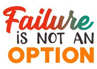 Failure not option shirt design template