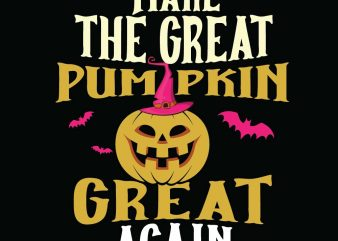 Make the great pumpkin great again Halloween T-shirt Design, Printables, Vector, Instant download