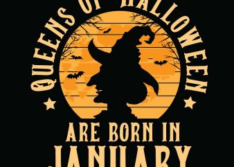 Queens of Halloween are born in January Halloween T-shirt Design, Printables, Vector, Instant download