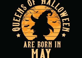 Queens of halloween are born in May halloween t-shirt design, printables, vector, instant download