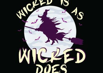 Wicked does Halloween t-shirt design, printables, vector, instant download