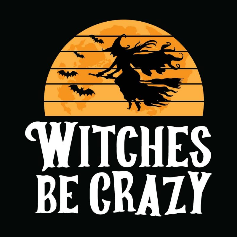 Witches be crazy Halloween T-shirt Design, Printables, Vector, Instant download tshirt designs for merch by amazon