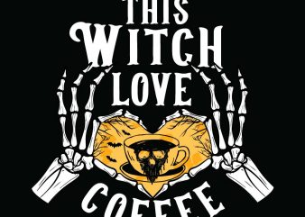 This witch love coffee Halloween T-shirt Design, Printables, Vector, Instant download