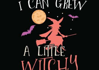 I can grew a little witchy Halloween T-shirt Design, Printables, Vector, Instant download
