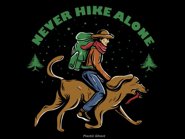 Never Hike Alone T shirt vector artwork