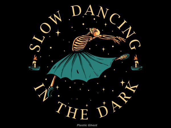 slow dancing in the dark design for t shirt
