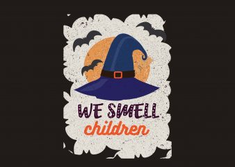 We Smell Children t shirt design for sale