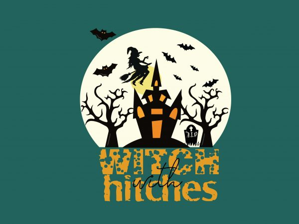 Witch with hitches print ready shirt design