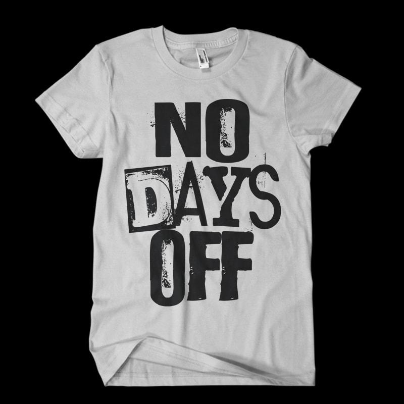 no days off1 Vector t-shirt design t shirt design png