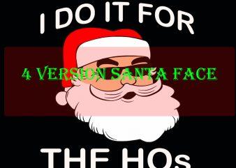 4 design santa:I do it for the hos,I do it for the hos svg,I do it for the hos