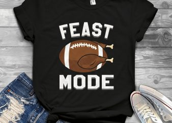 Feast mode t-shirt design for commercial use