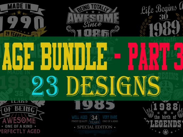 Special birthday age bundle psd file – PART 3 – 80% OFF – editable 23 files, font and mockup t-shirt design for sale