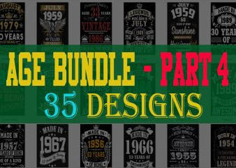 SPECIAL BIRTHDAY AGE BUNDLE PSD FILE – PART 4 – 80% OFF – Editable 35 files, font and mockup buy t shirt design artwork