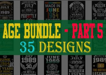SPECIAL BIRTHDAY AGE BUNDLE PSD FILE – PART 5 – 80% OFF – Editable 35 files, font and mockup t-shirt design png