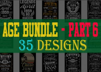 SPECIAL BIRTHDAY AGE BUNDLE PSD FILE – PART 6 – 80% OFF – Editable 35 files, font and mockup t-shirt design for commercial use