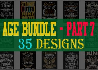 SPECIAL BIRTHDAY AGE BUNDLE PSD FILE – PART 7 – 80% OFF – Editable 35 files, font and mockup t shirt template vector