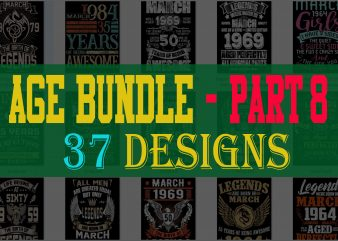 SPECIAL BIRTHDAY AGE BUNDLE PSD FILE – 80% OFF – Editable 37 files, font and mockup graphic t-shirt design