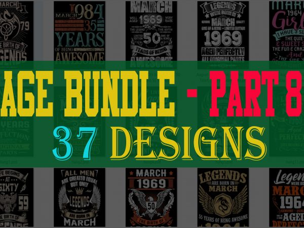 SPECIAL BIRTHDAY AGE BUNDLE PSD FILE – 80% OFF – Editable 37 files, font and mockup t shirt template vector