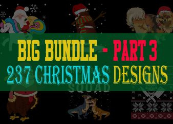 BIG BUNDLE CHRISTMAS PART 3- 237 DESIGNS – 95% OFF – WIN THE SEASON NOW!