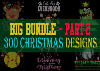 BIG BUNDLE CHRISTMAS PART 2- 300 DESIGNS – 95% OFF – WIN THE SEASON NOW!
