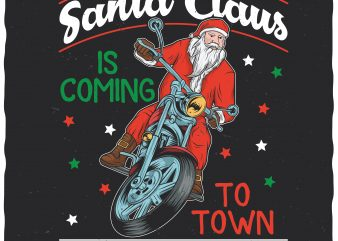 Santa Claus is coming to town vector t-shirt design