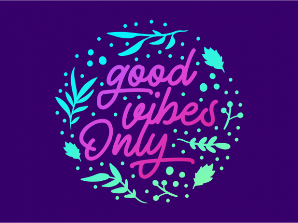 Good Vibes Only vector t-shirt design template