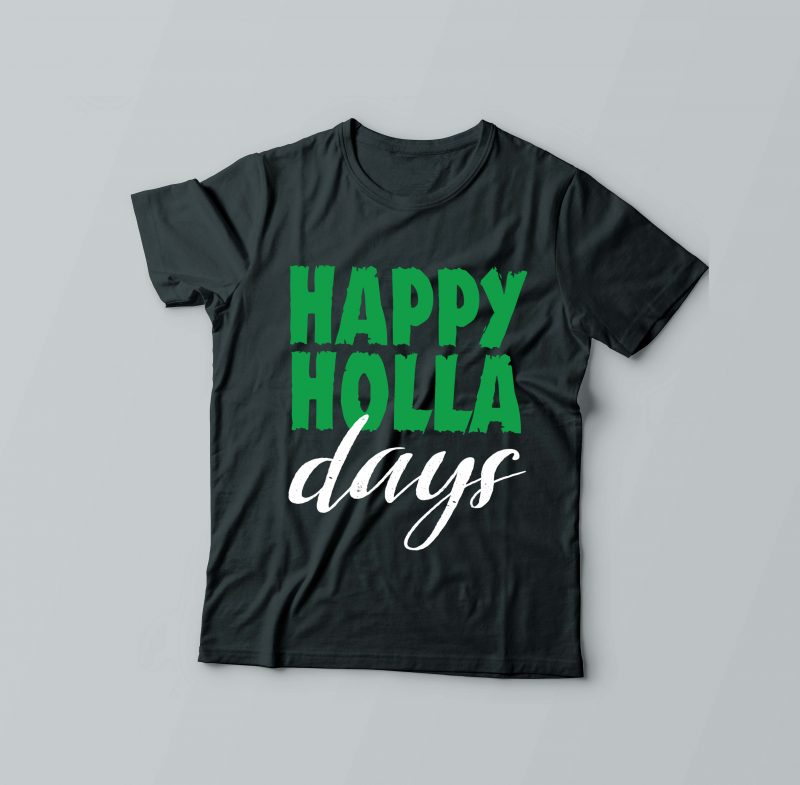 Happy Holla Days t shirt designs for merch teespring and printful