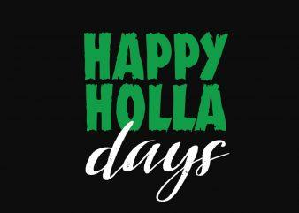 Happy Holla Days graphic t shirt