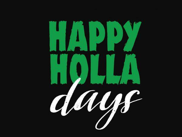 Happy Holla Days print ready shirt design
