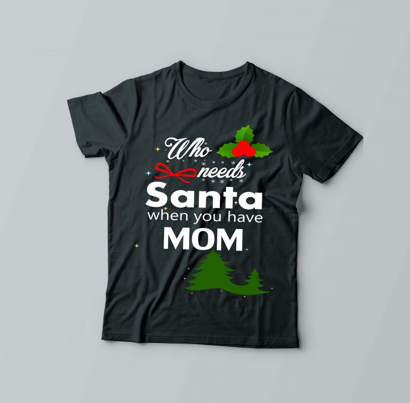 Who Needs Santa buy t shirt designs artwork